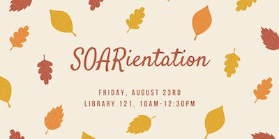 SOAR ****: FA19 Orientation for Incoming Students