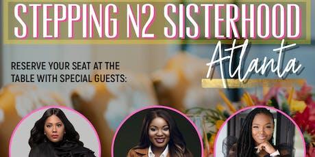 Stepping N2 Sisterhood Atlanta tickets