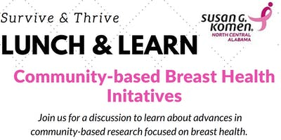 Survive & Thrive Lunch and Learn: Community-based Breast Health Initatives