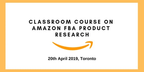 Class-room Intensive Course - Amazon FBA Account Set up, Product Research and Sourcing tickets