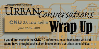 CNU-NTX Urban Conversations: CNU27 Wrap-Up