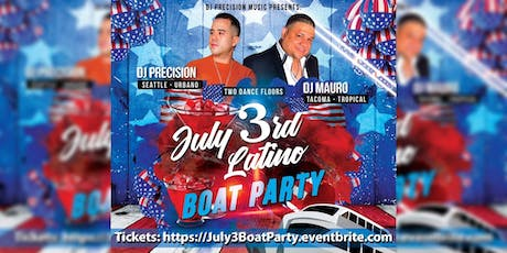 July 3rd Latin Boat Party tickets