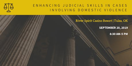 Enhancing Judicial Skills in Cases Involving Domestic Violence 2019 tickets