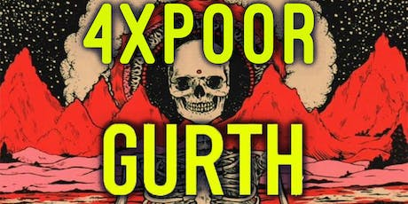 4xPoor • Gurth • Burly Wood • Youngest and Only • War Amp tickets