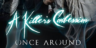 A Killer's Confession w/ Once Around, Influence, and ForEver Broken