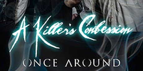 A Killer's Confession w/ Once Around, Influence, and ForEver Broken tickets