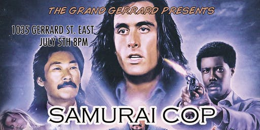 Samurai Cop at The Grand Gerrard