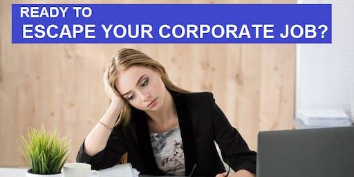 LADIES Entrepreneur Event: Ready to Escape Your Corporate Job? (Mandarin)