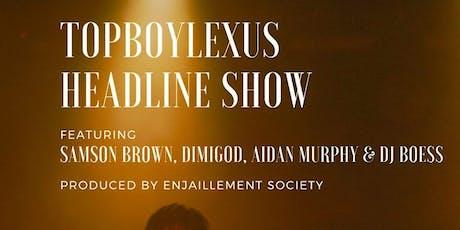 TopBoy Lexus Headline Show tickets