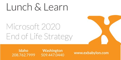 Lunch & Learn - CDA - Microsoft 2020 End of Life Strategy