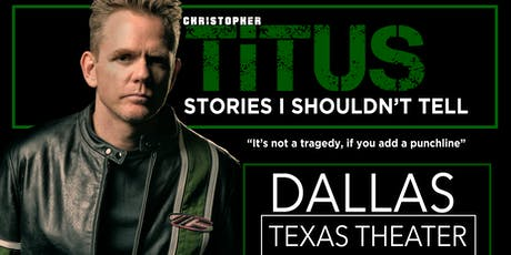 "Christopher Titus, ""Stories I Shouldn't Tell"" tickets"