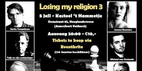 Losing My Religion 3 tickets