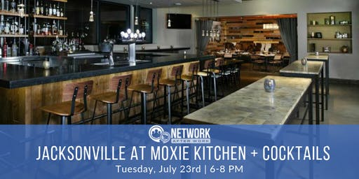 Network After Work Jacksonville at Moxie Kitchen + Cocktails