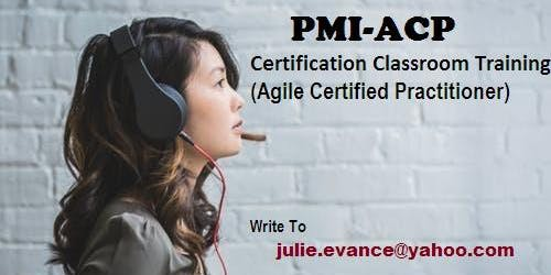 PMI-ACP Classroom Certification Training Course in Fairfield ,CA