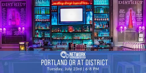 Network After Work Portland at District
