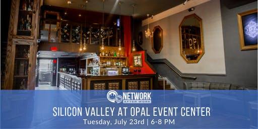 Network After Work Silicon Valley at Opal Event Center