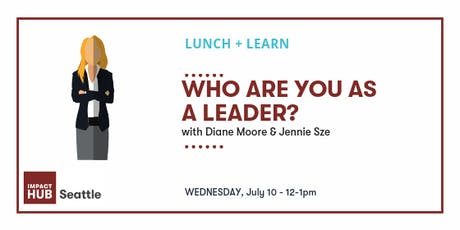 Lunch + Learn: Who Are YOU As A Leader?  tickets