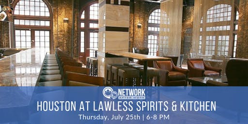 Network After Work Houston at Lawless Spirits & Kitchen