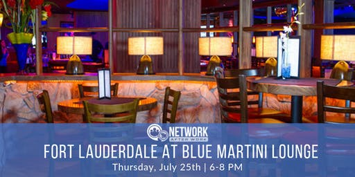 Network After Work Fort Lauderdale at Blue Martini Lounge