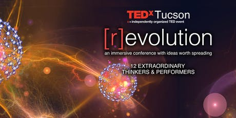 TEDxTucson 2019: [r]evolution  tickets