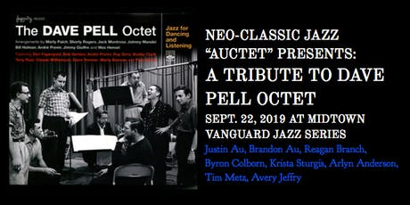 "NeoClassic Jazz ""Auctet"" Presents: A Tribute to the Dave Pell Octet tickets"