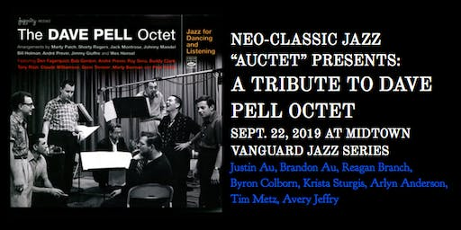"NeoClassic Jazz ""Auctet"" Presents: A Tribute to the Dave Pell Octet"
