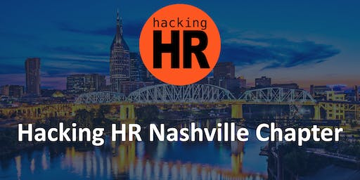 Hacking HR Nashville Chapter Meetup 2