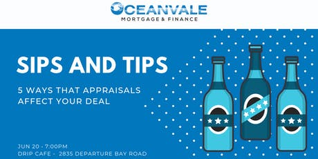 Sips and Tips - 5 Ways That Appraisals Affect Your Deal tickets