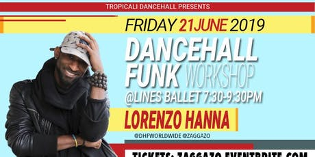 Dancehall Funk Workshop with Lorenzo Hanna tickets