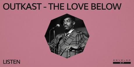 Outkast - The Love Below : LISTEN tickets