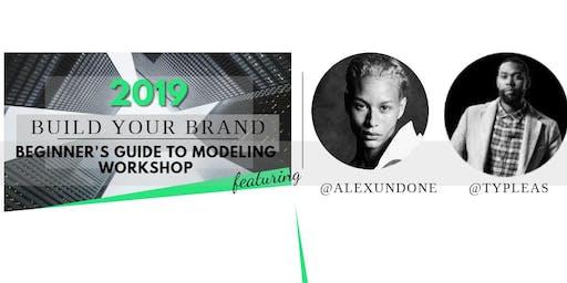 Build Your Brand: Beginner's Guide to Modeling Workshop