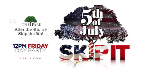 Skip It Day Party at The Park July 5th! tickets