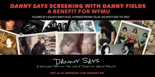 Danny Says Screening with Danny Fields: A Benefit for WFMU