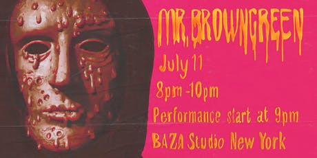BAZA PERFORMANCE: Mr. BrownGreen  tickets
