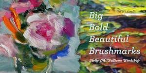 Big Bold Beautiful - Brushmarks & Paint Consistency...