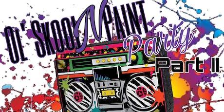 Ol Skool N Paint Party w/ DJ Fat Cat tickets
