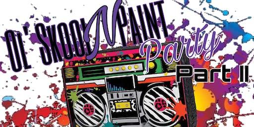 Ol Skool N Paint Party w/ DJ Fat Cat