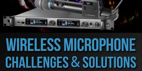 Wireless Microphone Challenges & Solutions tickets