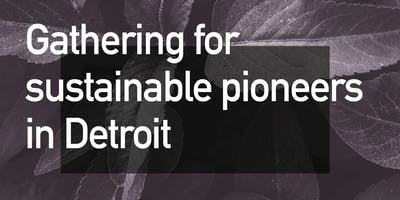 Gathering for Sustainable Pioneers in Detroit