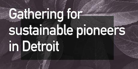 Gathering for Sustainable Pioneers in Detroit tickets