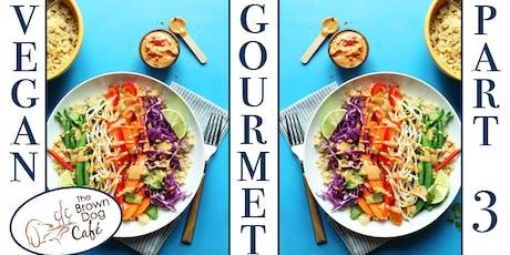 Vegan Gourmet: Part Trois tickets