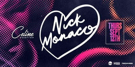 Nick Monaco at Celine Orlando - 9/12 tickets
