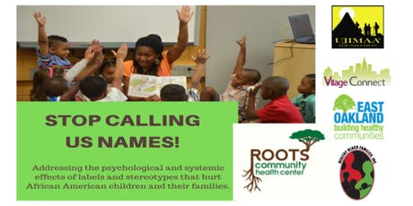 STOP CALLING US NAMES! (2-part community forum series for East Oakland families) tickets