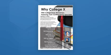 FLEX Pasadena: Why College X (Pre College Essay Workshop) tickets