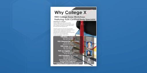 FLEX Pasadena: Why College X (Pre College Essay Workshop)
