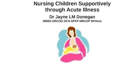 Nursing children supportively through acute illness tickets