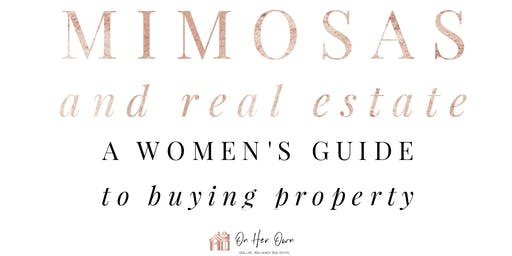 Mimosas and Real Estate: A Women's Guide to Buying Property