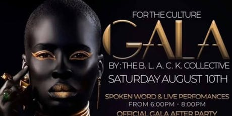 "The B.L.A.C.K. Collective Presents: 1st Annual ""For the Culture"" Gala tickets"
