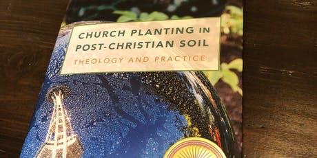 Church Planting in Post-Christian Soil: Theology and Practice tickets