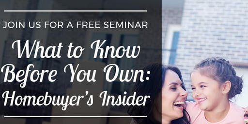 What to Know Before You Own: Homebuyers' Seminar & Workshop